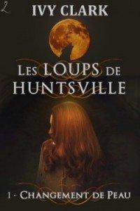 les-loups-de-huntsville,-tome-1---changement-de-peau-703207-250-400
